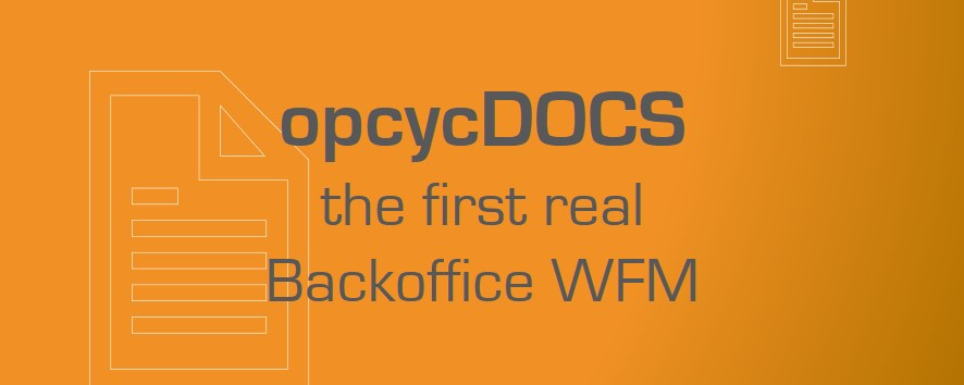 opcycDOCS - the first real Backoffice WFM